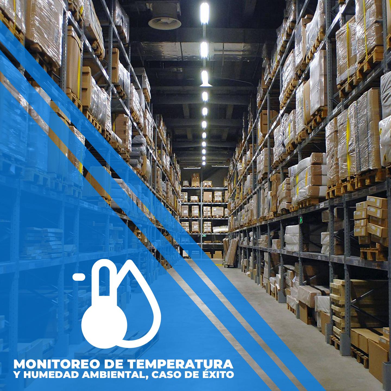 Monitoreo de temperatura y humedad en bodegas de medicamentos, otro caso de éxito