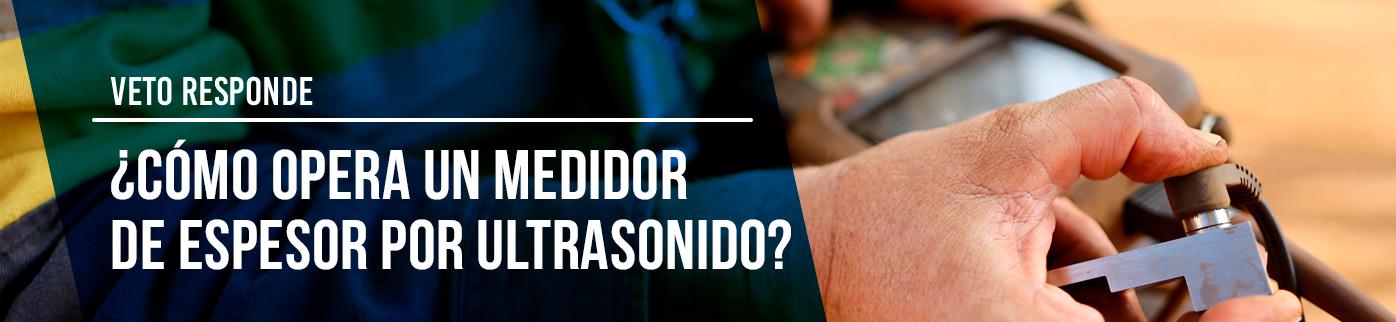 ¿Cómo opera un medidor de espesor por ultrasonido?